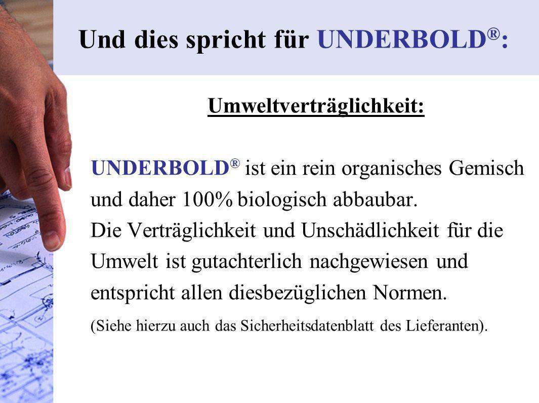 Und dies spricht für UNDERBOLD®: