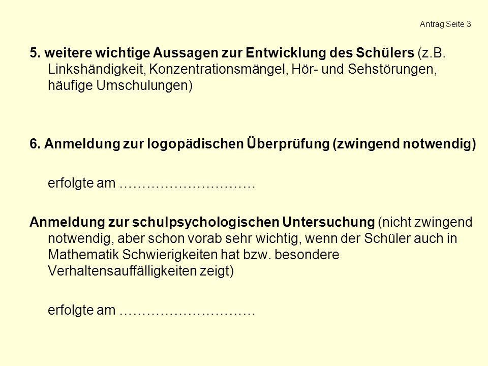 6. Anmeldung zur logopädischen Überprüfung (zwingend notwendig)