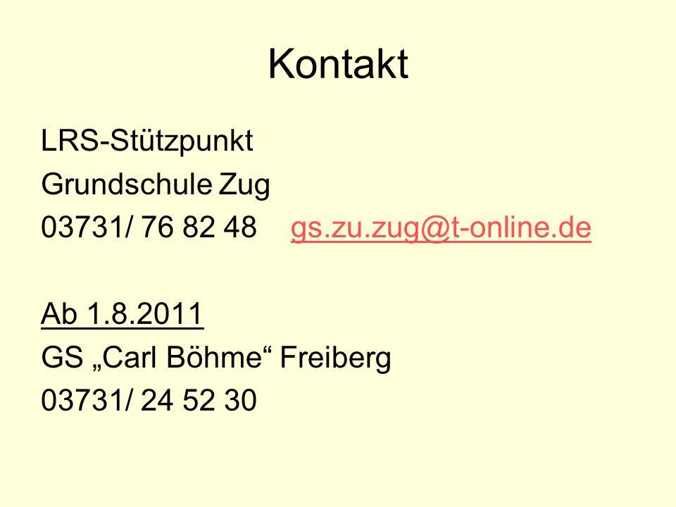"""KontaktLRS-Stützpunkt Grundschule Zug 03731/ 76 82 48 gs.zu.zug@t-online.de Ab 1.8.2011 GS """"Carl Böhme Freiberg 03731/ 24 52 30"""