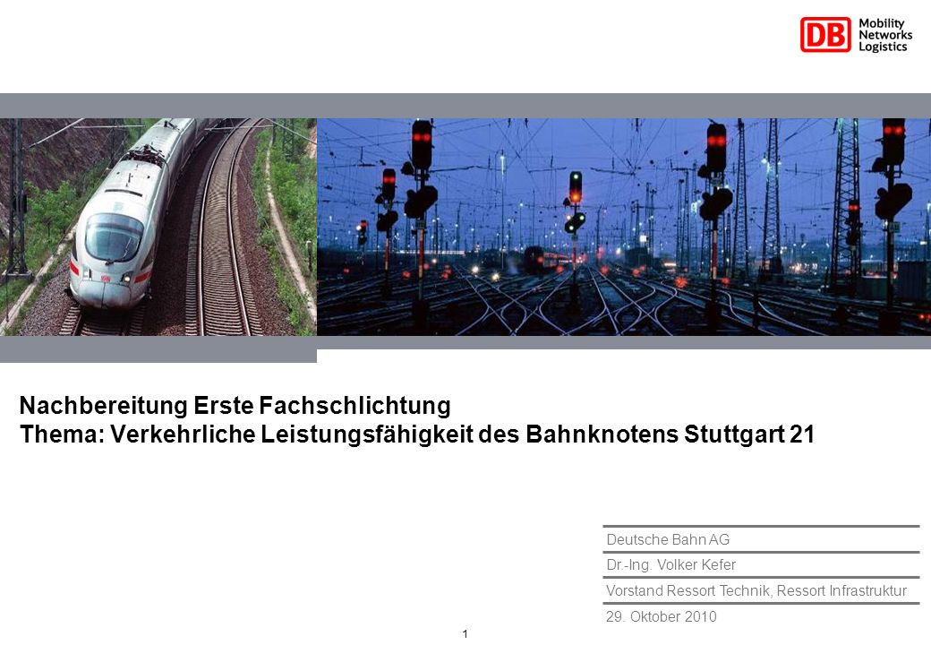 Nachbereitung Erste Fachschlichtung Thema: Verkehrliche Leistungsfähigkeit des Bahnknotens Stuttgart 21