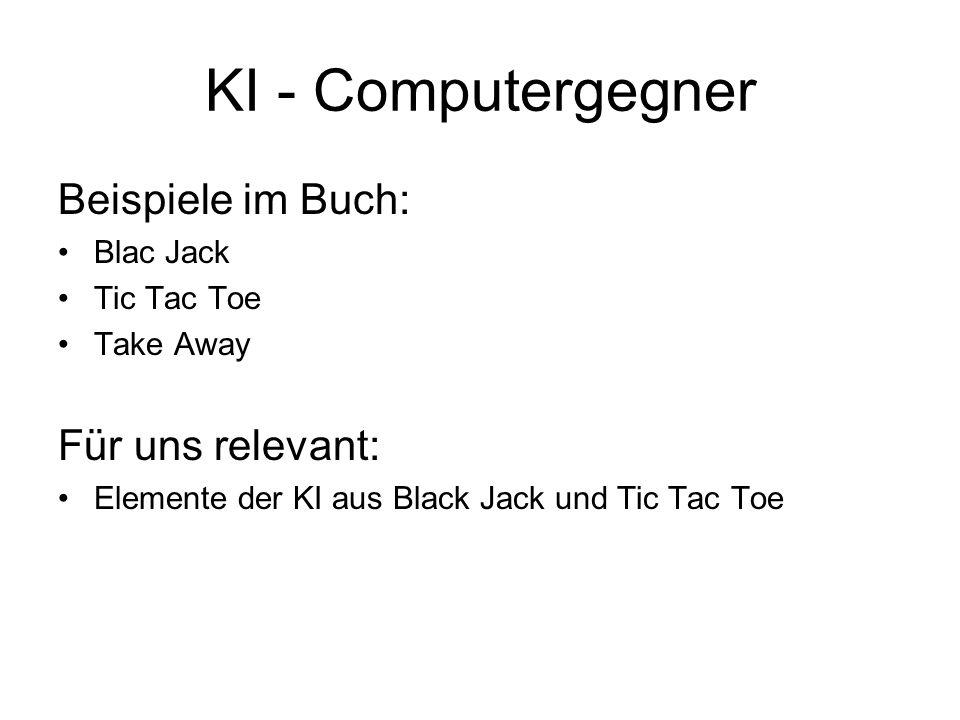 KI - Computergegner Beispiele im Buch: Für uns relevant: Blac Jack