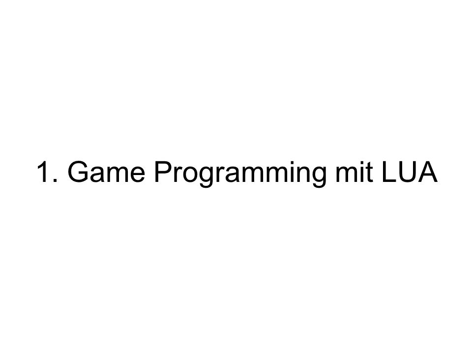 1. Game Programming mit LUA