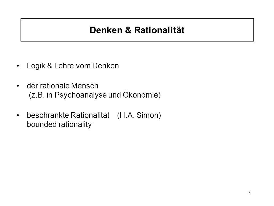Denken & Rationalität Logik & Lehre vom Denken. der rationale Mensch (z.B. in Psychoanalyse und Ökonomie)