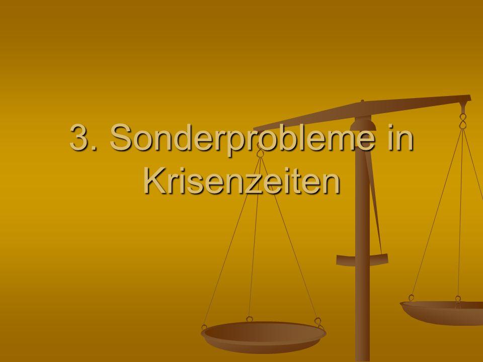 3. Sonderprobleme in Krisenzeiten