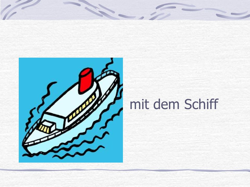 mit dem Schiff