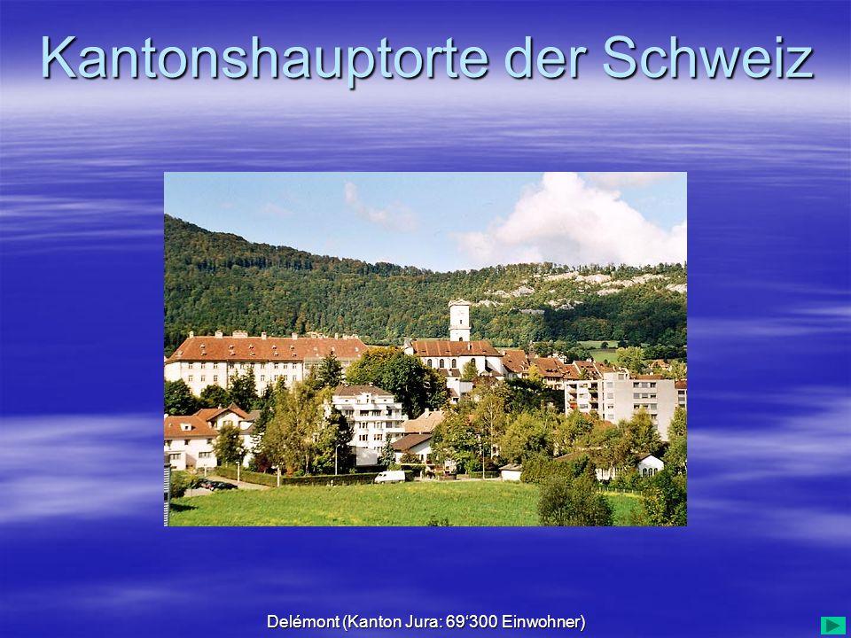 Delémont (Kanton Jura: 69'300 Einwohner)