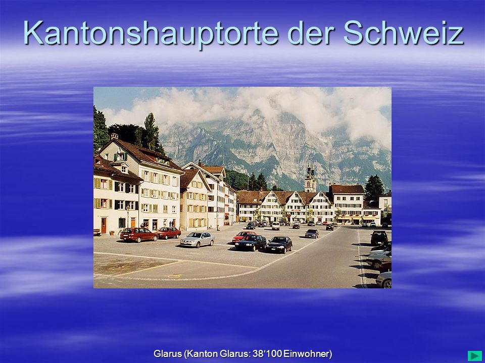 Glarus (Kanton Glarus: 38'100 Einwohner)