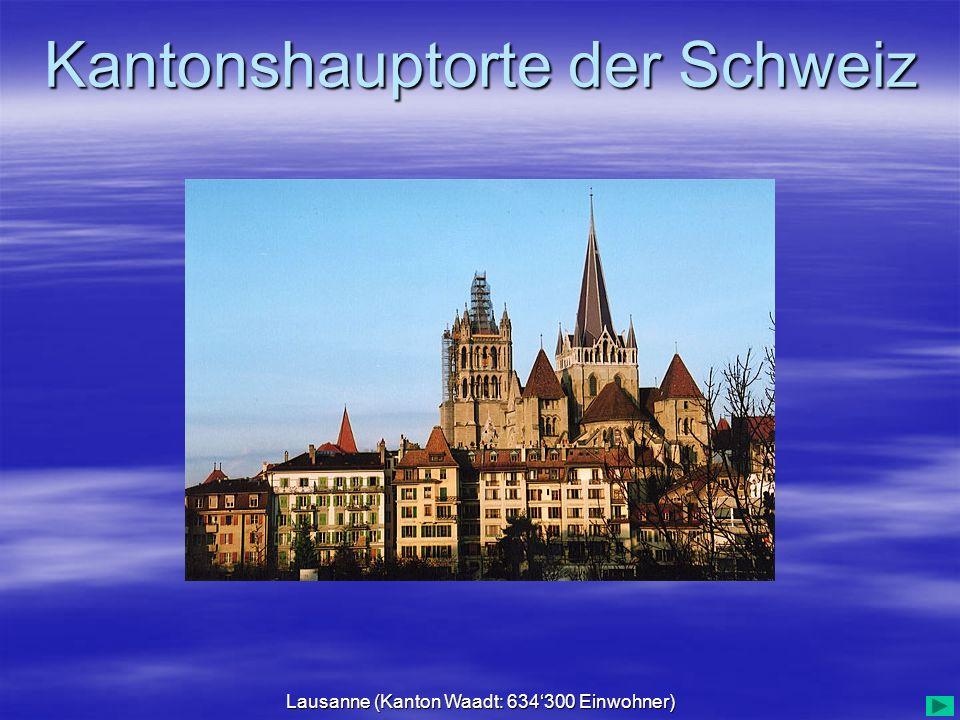 Lausanne (Kanton Waadt: 634'300 Einwohner)