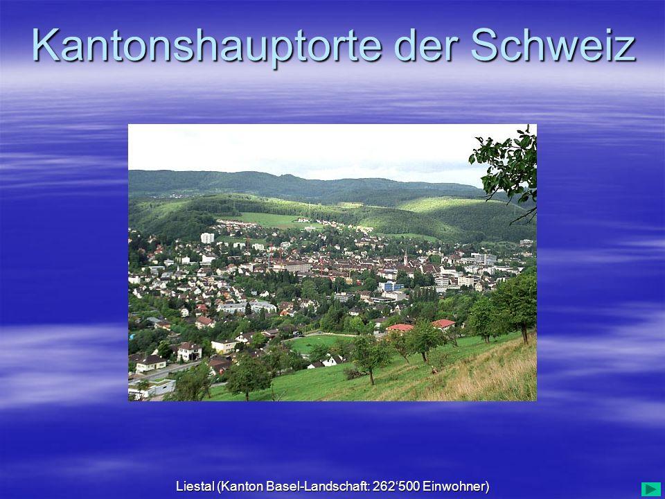 Liestal (Kanton Basel-Landschaft: 262'500 Einwohner)