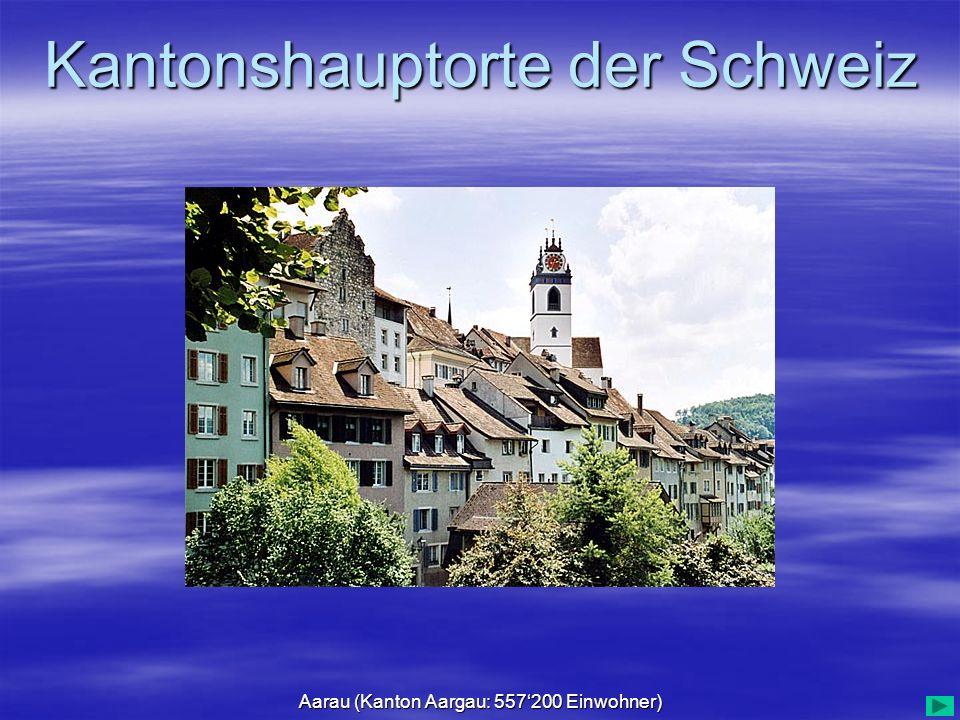 Aarau (Kanton Aargau: 557'200 Einwohner)