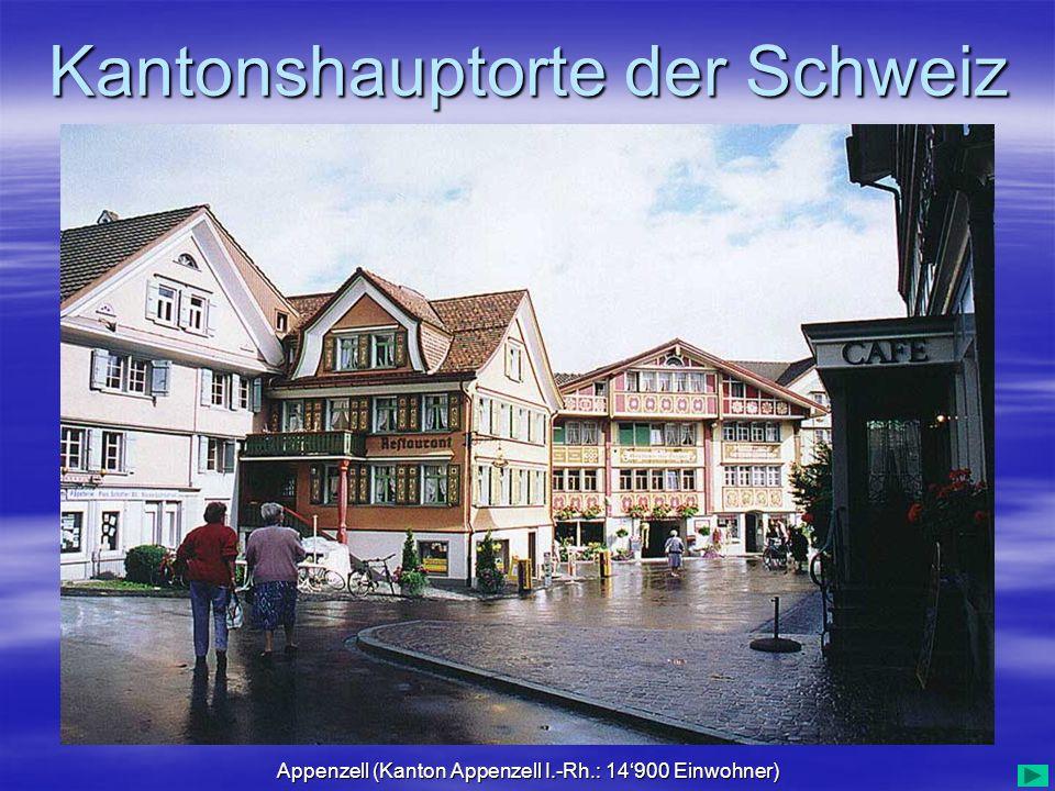 Appenzell (Kanton Appenzell I.-Rh.: 14'900 Einwohner)