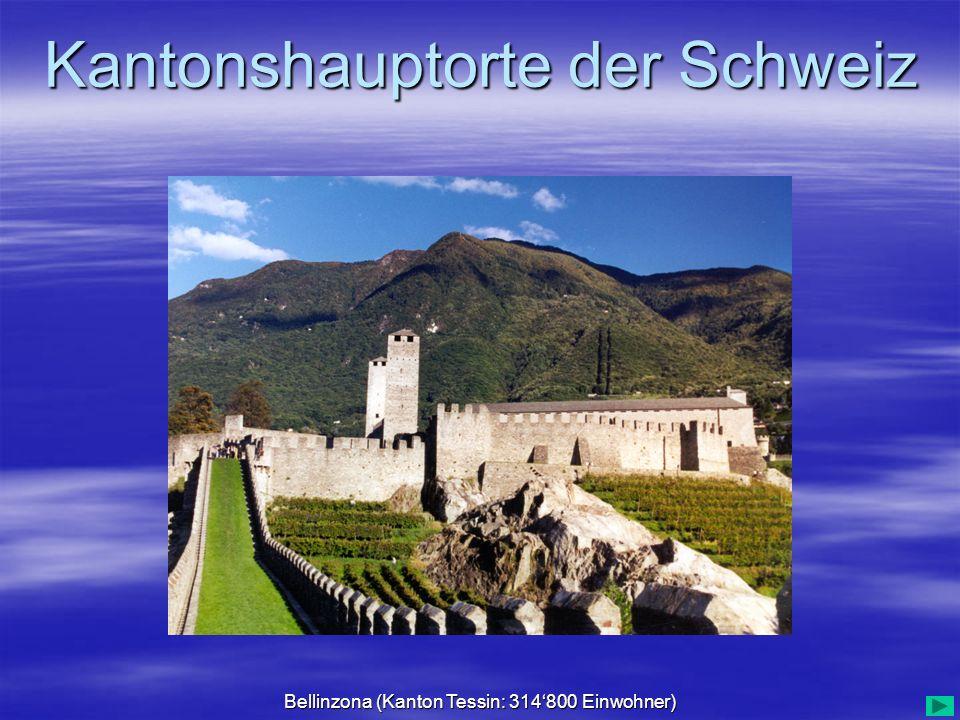 Bellinzona (Kanton Tessin: 314'800 Einwohner)