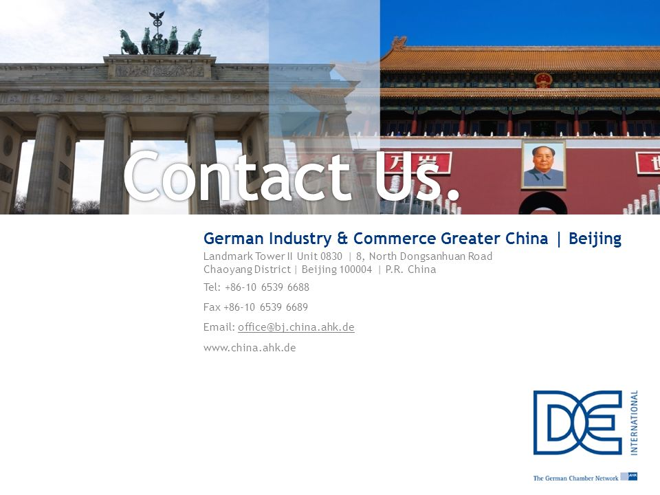 Contact Us. German Industry & Commerce Greater China | Beijing. Landmark Tower II Unit 0830 | 8, North Dongsanhuan Road.
