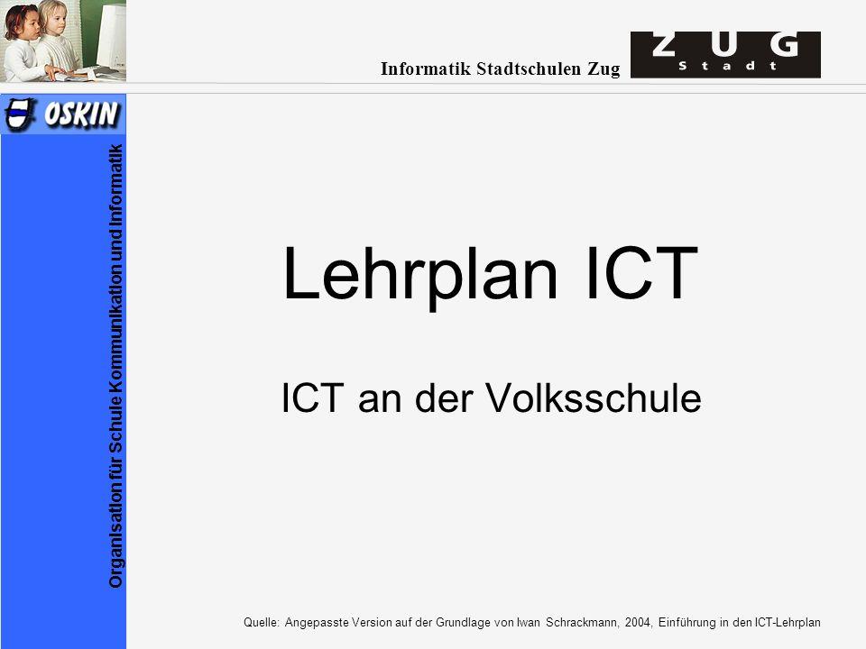 Lehrplan ICT ICT an der Volksschule