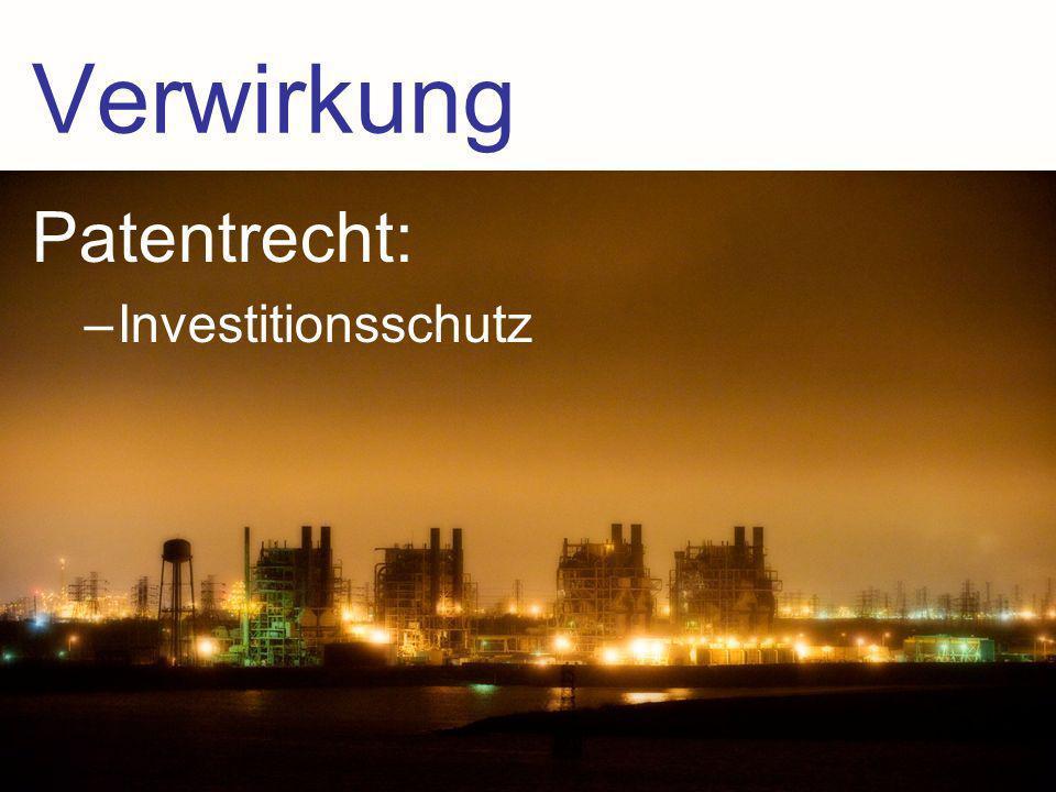 Verwirkung Patentrecht: Investitionsschutz