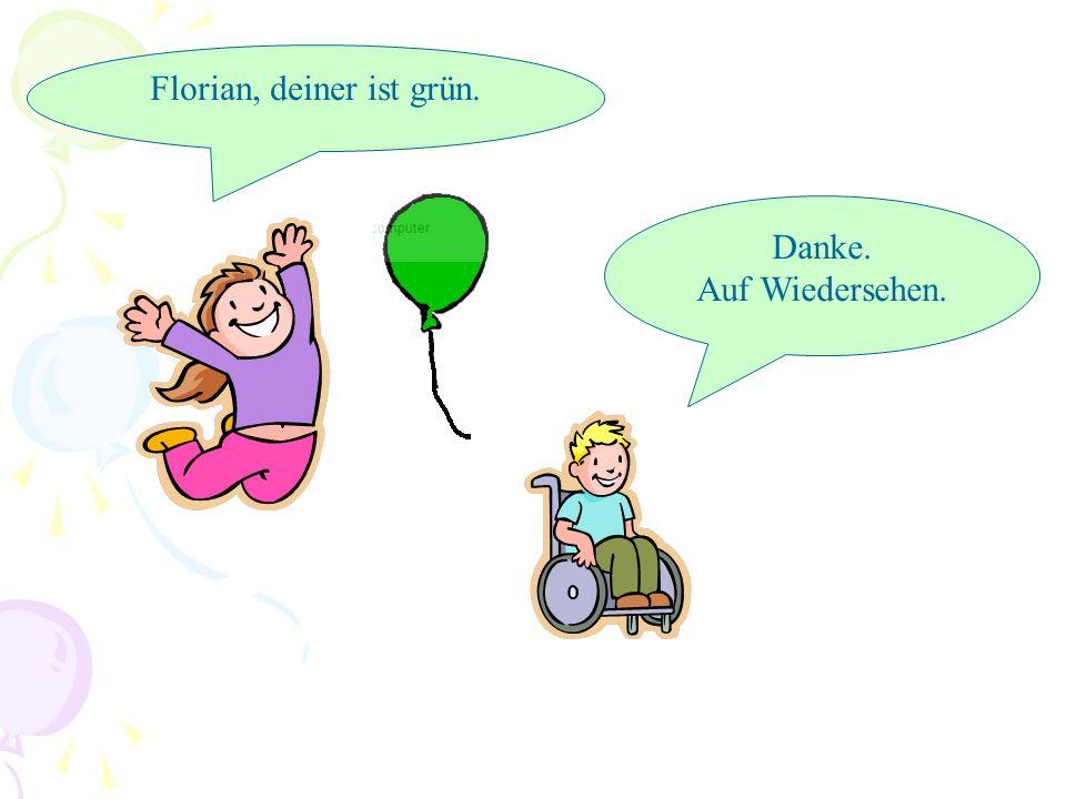 Florian, deiner ist grün.