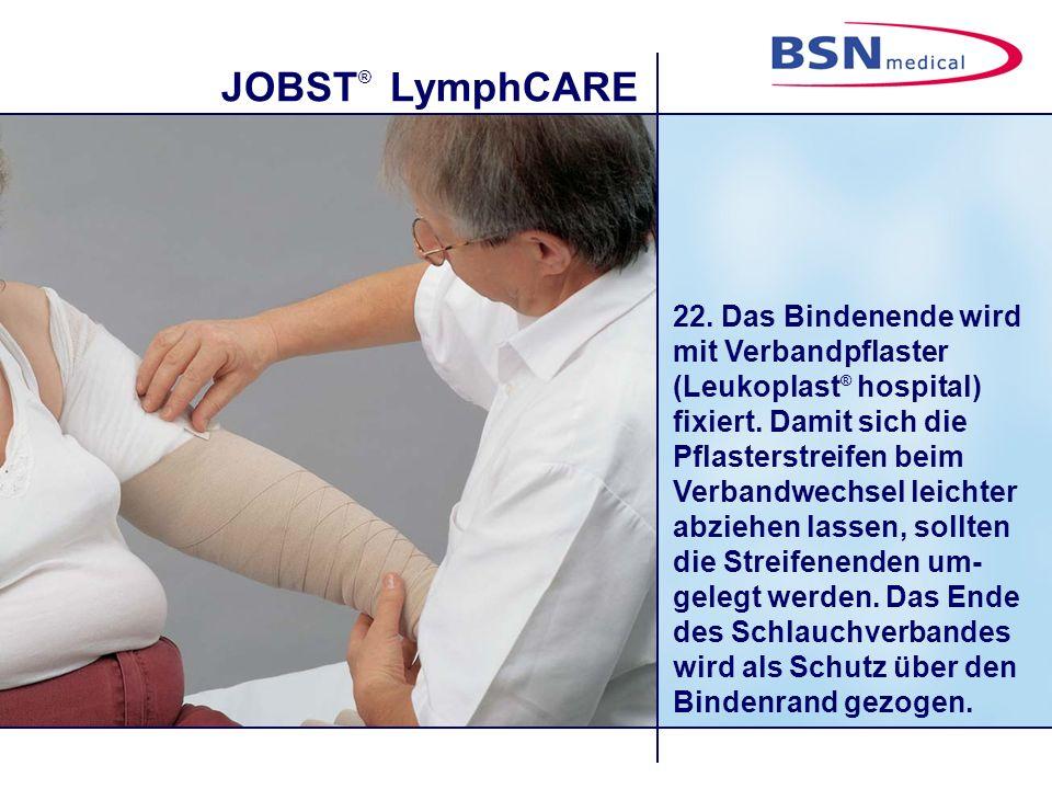 22. Das Bindenende wird mit Verbandpflaster (Leukoplast® hospital) fixiert.