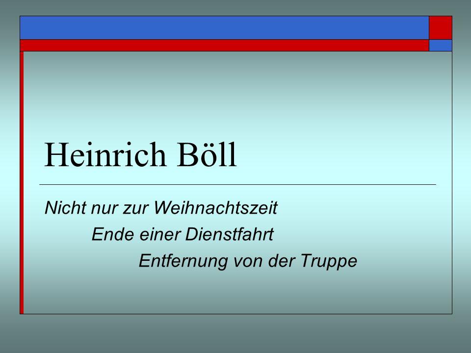 Heinrich Böll Nicht nur zur Weihnachtszeit Ende einer Dienstfahrt