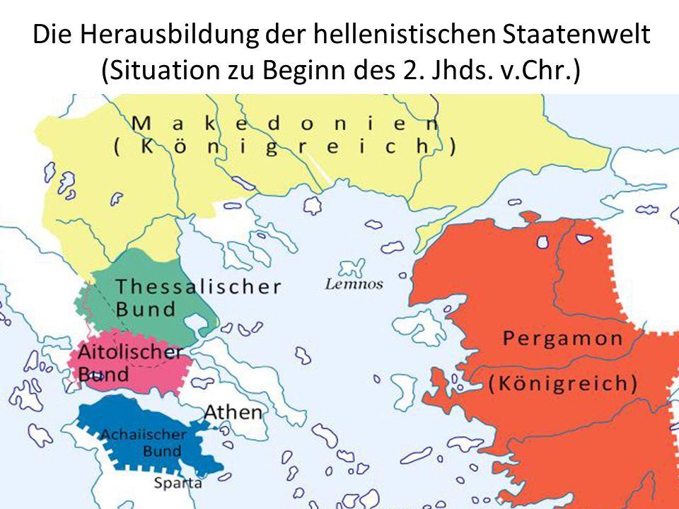 Die Herausbildung der hellenistischen Staatenwelt (Situation zu Beginn des 2. Jhds. v.Chr.)