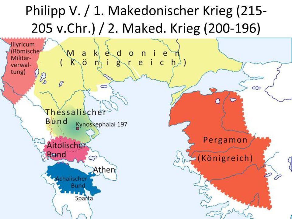 Philipp V. / 1. Makedonischer Krieg (215-205 v. Chr. ) / 2. Maked