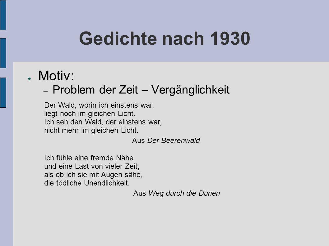 Gedichte nach 1930 Motiv: Problem der Zeit – Vergänglichkeit