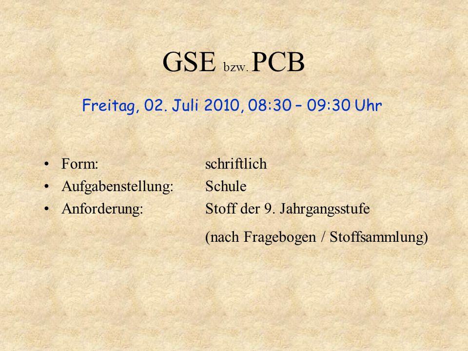 GSE bzw. PCB Freitag, 02. Juli 2010, 08:30 – 09:30 Uhr