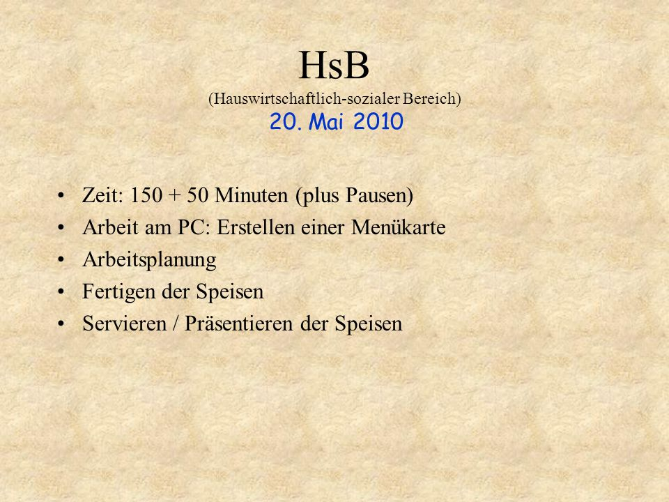 HsB (Hauswirtschaftlich-sozialer Bereich) 20. Mai 2010