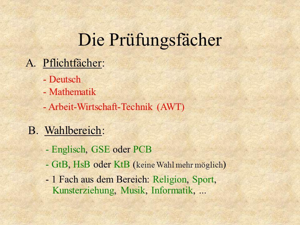 Die Prüfungsfächer A. Pflichtfächer: B. Wahlbereich: - Deutsch
