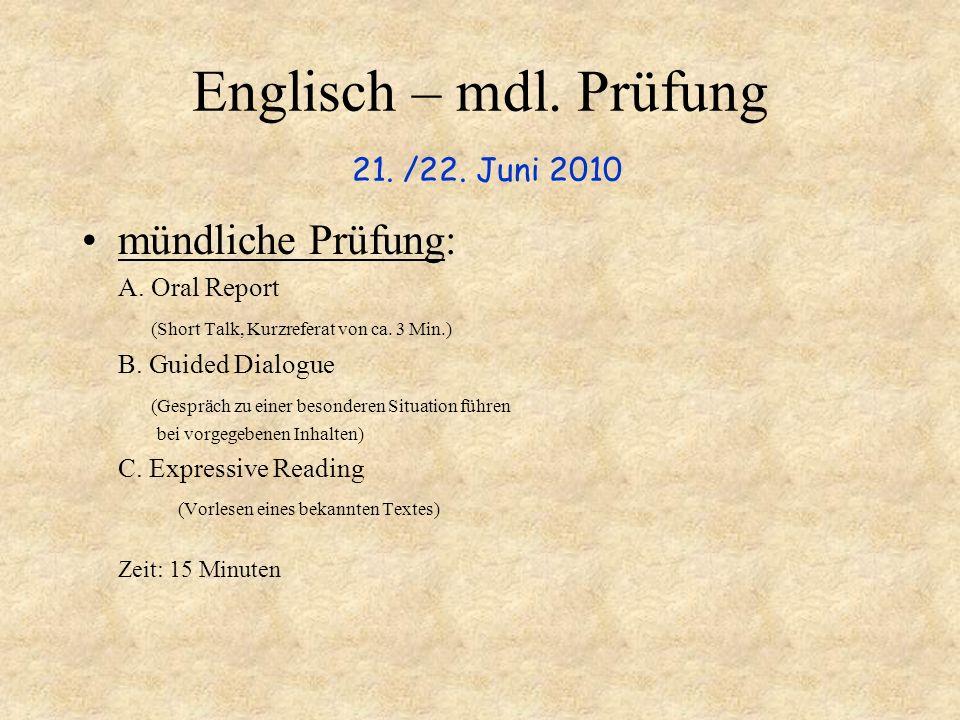 Englisch – mdl. Prüfung 21. /22. Juni 2010