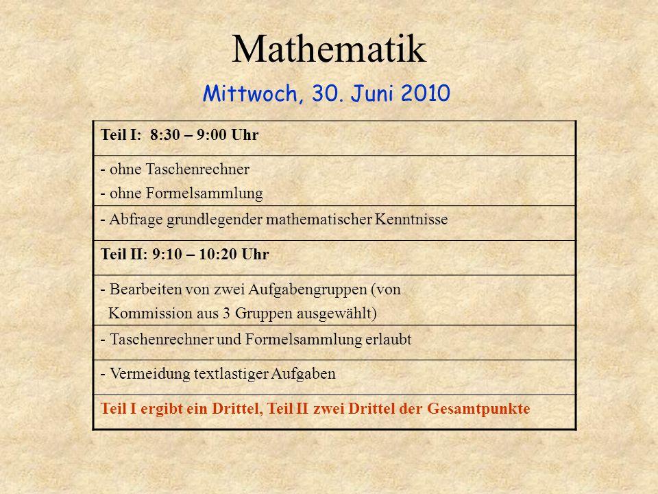 Mathematik Mittwoch, 30. Juni 2010 Teil I: 8:30 – 9:00 Uhr