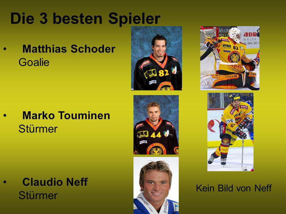 Die 3 besten Spieler Matthias Schoder Goalie Marko Touminen Stürmer