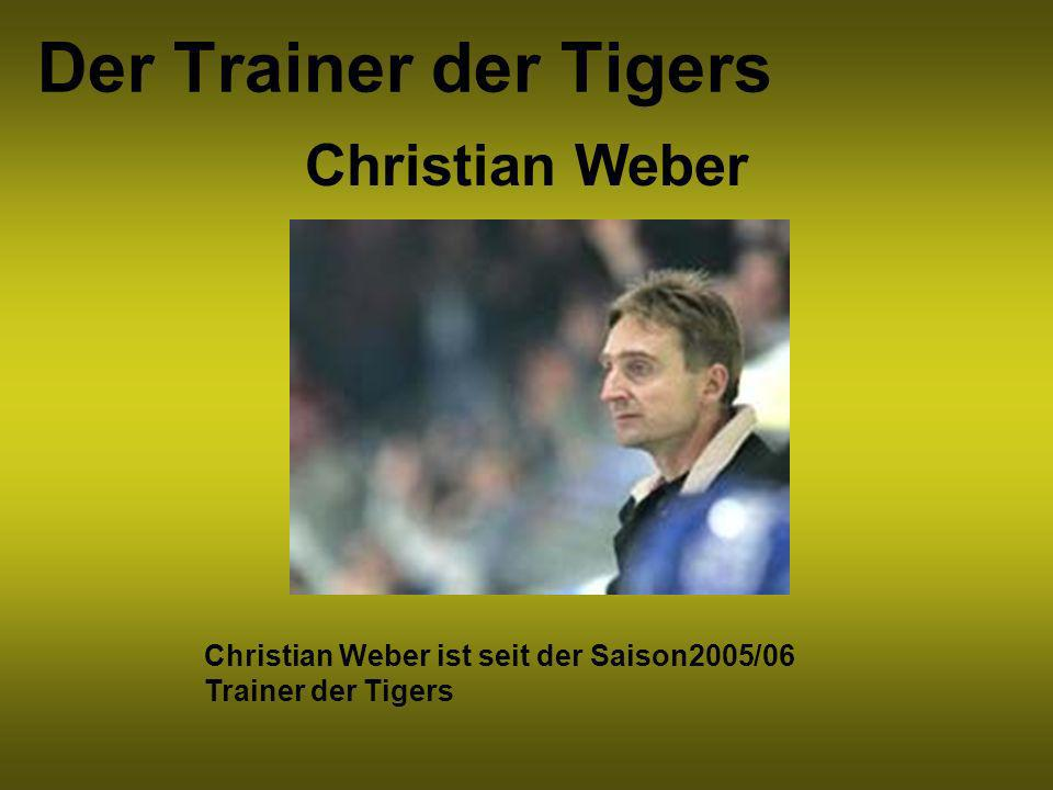 Der Trainer der Tigers Christian Weber