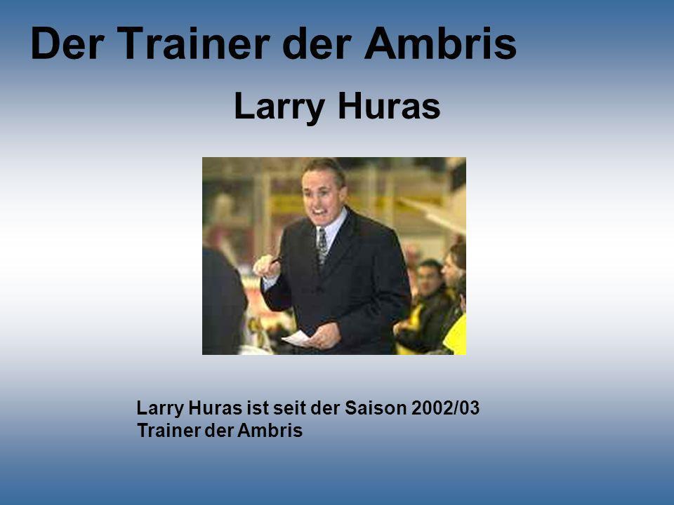 Der Trainer der Ambris Larry Huras