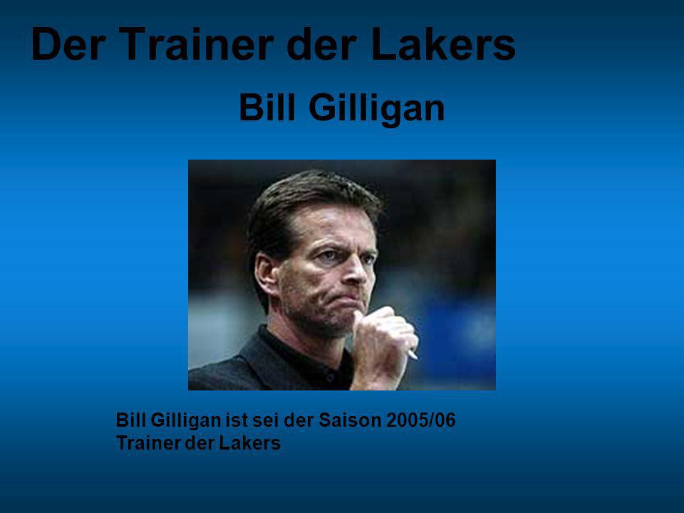 Der Trainer der Lakers Bill Gilligan