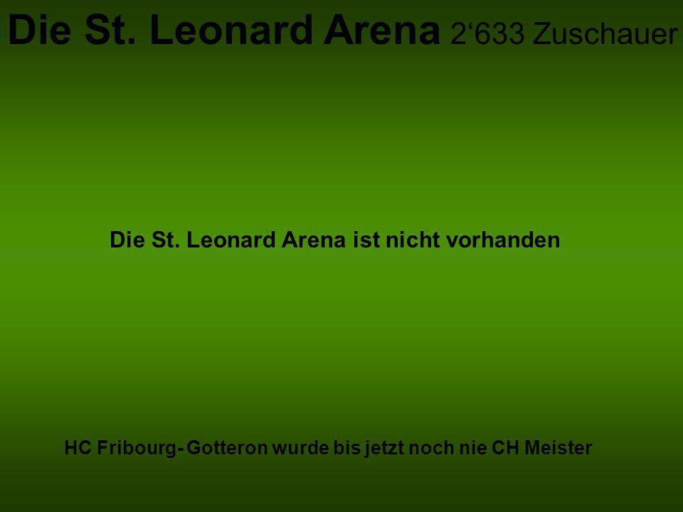 Die St. Leonard Arena 2'633 Zuschauer