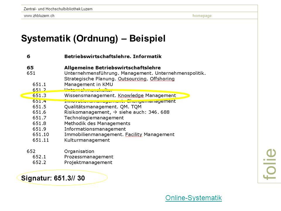 folie Systematik (Ordnung) – Beispiel Signatur: 651.3// 30