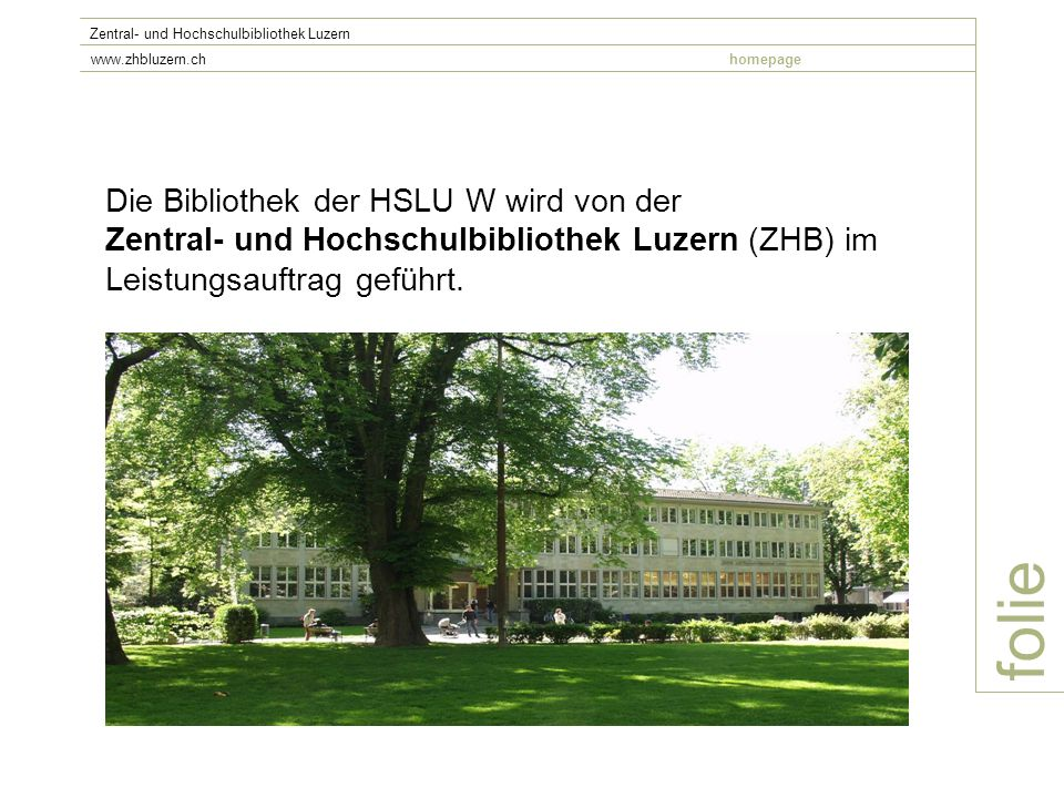 folie Die Bibliothek der HSLU W wird von der