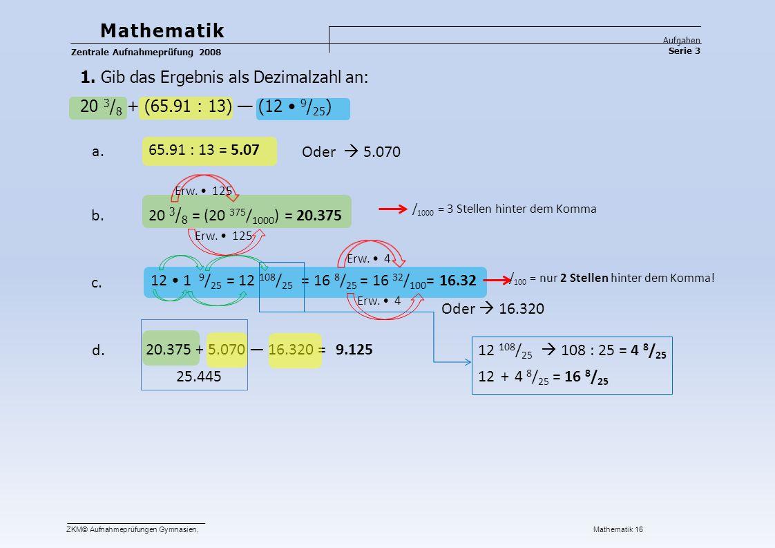 Mathematik 1. Gib das Ergebnis als Dezimalzahl an: