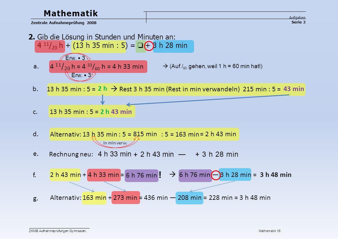 ! Mathematik 2. Gib die Lösung in Stunden und Minuten an: