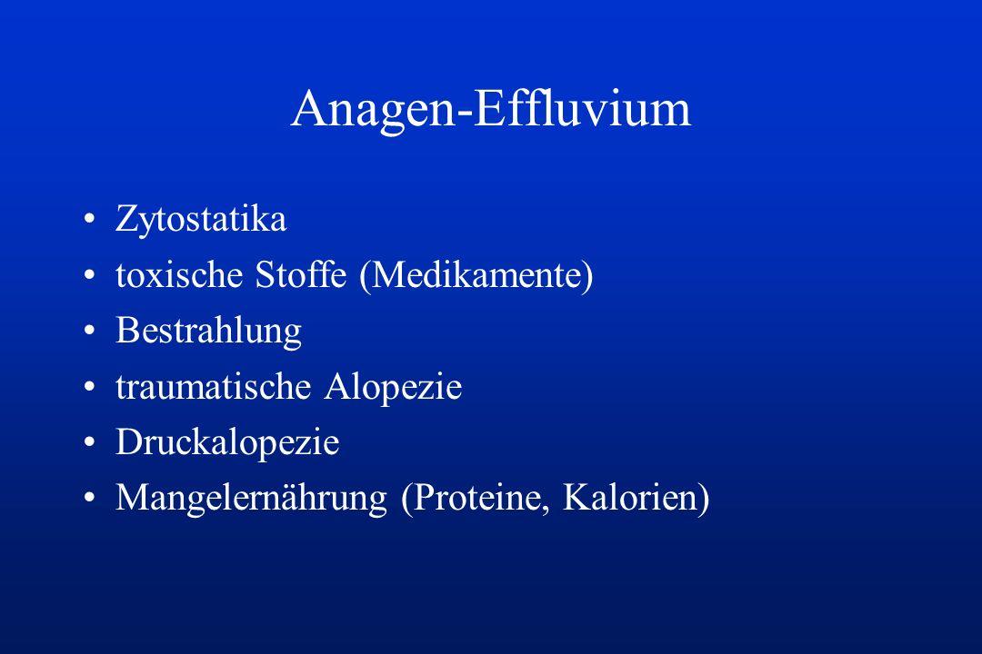 Anagen-Effluvium Zytostatika toxische Stoffe (Medikamente) Bestrahlung