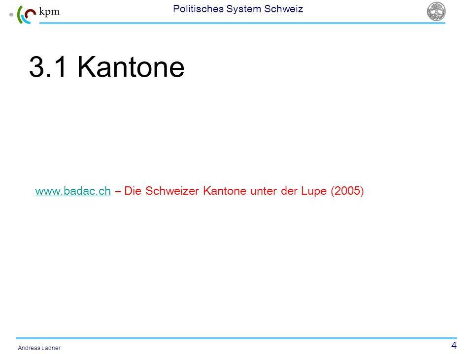 3.1 Kantone www.badac.ch – Die Schweizer Kantone unter der Lupe (2005)