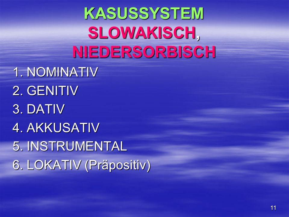 KASUSSYSTEM SLOWAKISCH, NIEDERSORBISCH