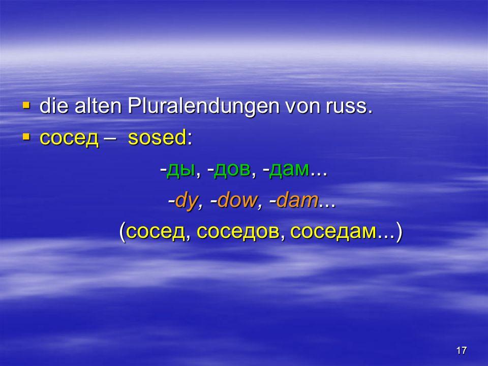 die alten Pluralendungen von russ.