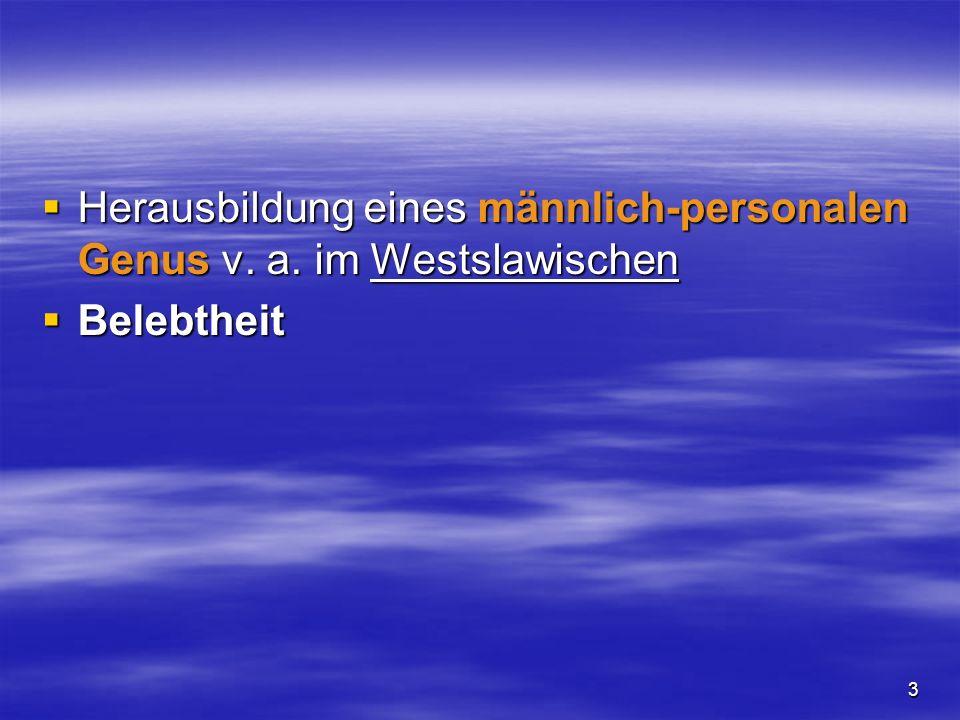 Herausbildung eines männlich-personalen Genus v. a. im Westslawischen