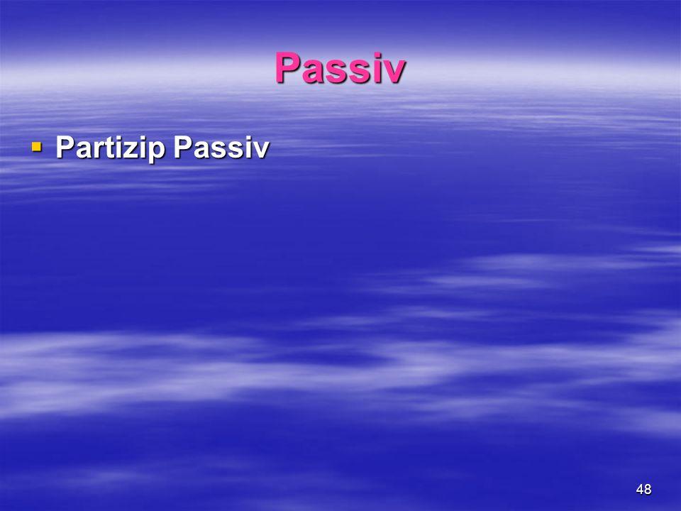 Passiv Partizip Passiv