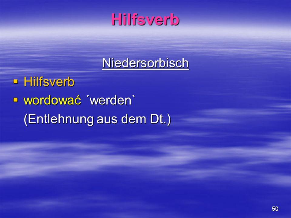 Hilfsverb Niedersorbisch Hilfsverb wordować ´werden`