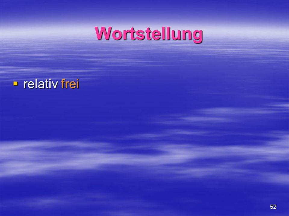 Wortstellung relativ frei