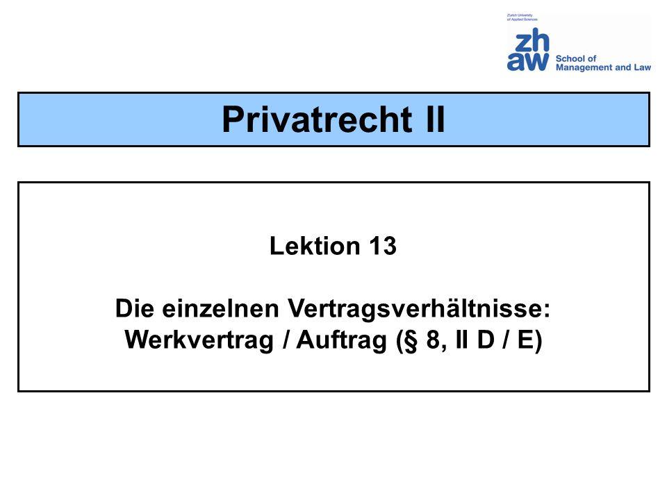 Privatrecht II Lektion 13 Die einzelnen Vertragsverhältnisse: