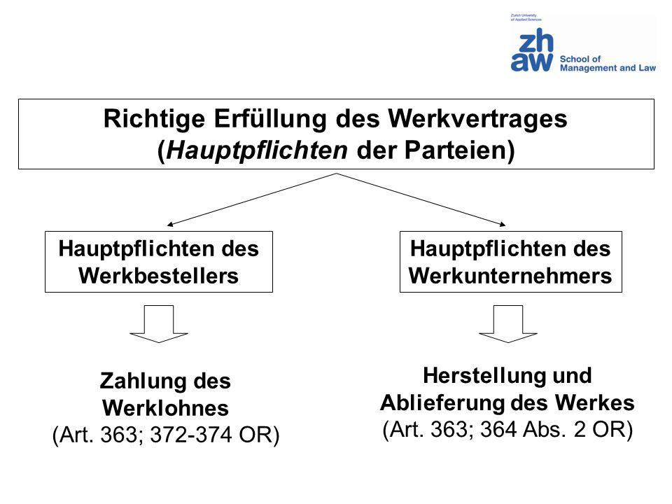 Richtige Erfüllung des Werkvertrages (Hauptpflichten der Parteien)