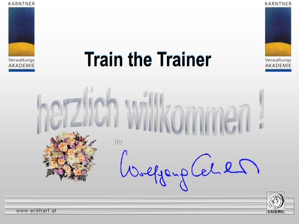 welcome Train the Trainer herzlich willkommen ! Ihr